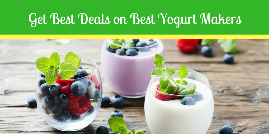 YOGURT MAKERS - Best Yogurt Makers