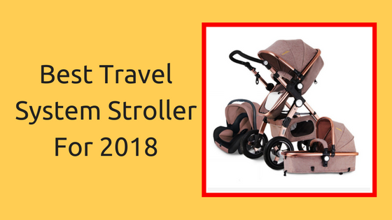 Best Travel System Stroller