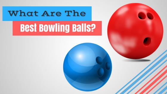 Best Bowling Balls