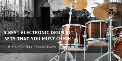 5 Best Electronic Drum Kit Sets That You Must Check! 12