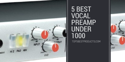 5 Best Vocal Preamp Under 1000 for Refining the Micand Instrument Output 11