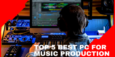 Best PC for Music Production