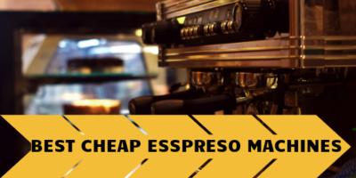 Best Cheap Espresso Machine
