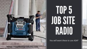 Top 5 Job Site Radio