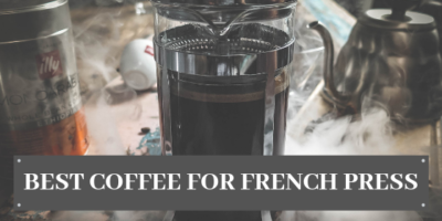 Best Coffee for French Press 11