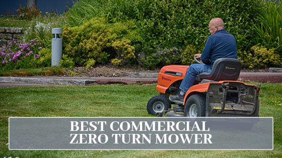 Best Commercial Zero Turn Mower - Top 5 Best Products