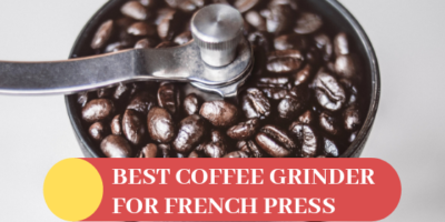 Best Coffee Grinder For French Press 11