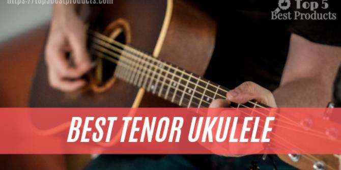 Choose The 5 Best Tenor Ukulele 13
