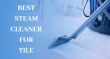 Best Steam Cleaner for Tile 12