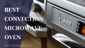 Best Convection Microwave Oven 9