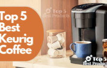 Top 5 best keurig coffee