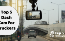 Top 5 Dash Cam for Truckers