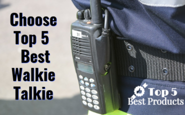 Choose Top 5 Best Walkie Talkie